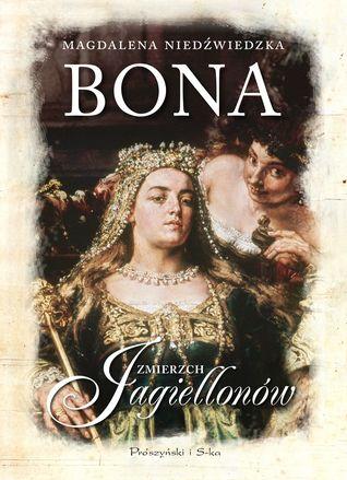 Bona (Zmierzch Jagiellonów, #1)
