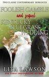 Foolish Gamble and Sequel Kentucky Bluegrass Wedding: Kentucky Duet Romance Collection