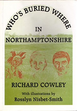 Who's Buried Where in Northamptonshire