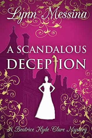 A Scandalous Deception (Beatrice Hyde-Clare Mysteries #2)