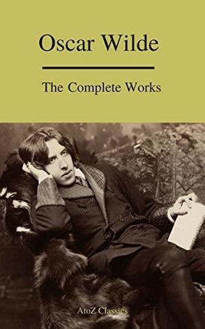 Complete Works Of Oscar Wilde (Best Navigation)