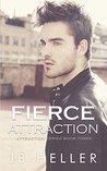 Fierce Attraction (Attraction Series, #3)