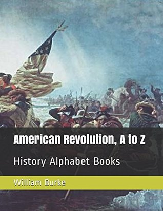 American Revolution, A to Z: History Alphabet Books