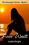 Love Waits (The Davenport Series Book 5)