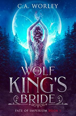 The Wolf King's Bride by C.A. Worley