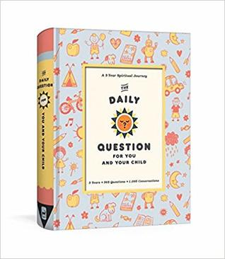The Daily Question For You and Your Child: A Three Year Spiritual Journal