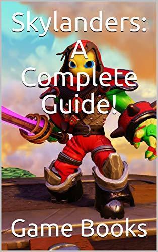 Skylanders: A Complete Guide!