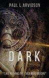 Dark (The Dark Trilogy Book 1)