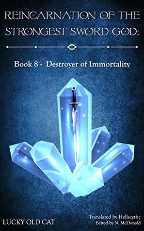 Reincarnation Of The Strongest Sword God Book 8 Destroyer Of