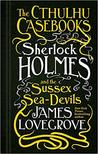 Sherlock Holmes and the Sussex Sea-Devils (The Cthulhu Casebooks