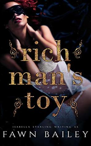 Rich Man's Toy by Fawn Bailey