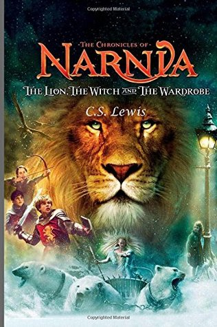 The Lion, the Witch and the Wardrobe (The Chronicles of Narnia #1)