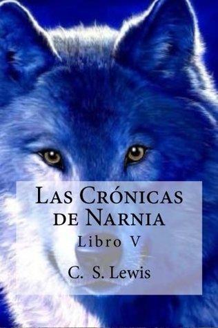 Las Cronicas de Narnia: Libro V