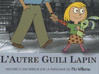 L'autre Guili Lapin : Histoire d'une erreur sur la personne