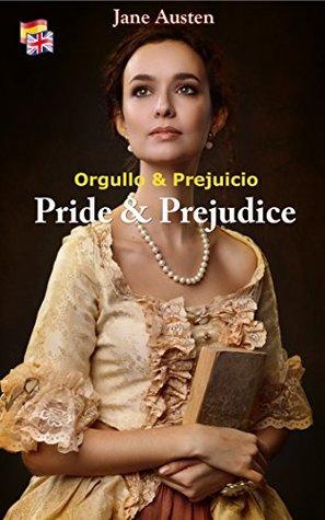 Pride & Prejudice: Bilingual English-Spanish edition