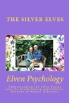 Elven Psychology by The Silver Elves