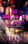 Heavy Love: Holding Down A Real One