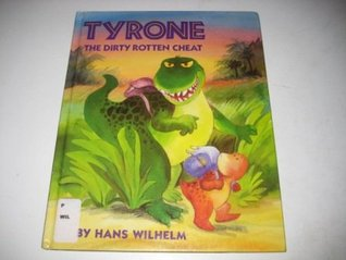 Tyrone the Dirty Rotten Cheat