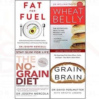 Fat for Fuel / Wheat Belly / The No-Grain Diet / Grain Brain
