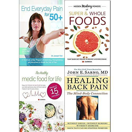 end everyday pain for 50+, hidden healing powers of super & whole foods, healthy medic food for life and healing back pain 4 books collection set - a 10-minute-a-day program of stretching
