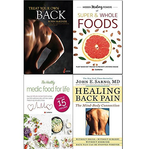 treat your own back, hidden healing powers of super & whole foods, healthy medic food for life and healing back pain 4 books collection set - the mind-body connection