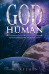 God Is A Human by M. Afshin