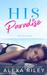 His Paradise (Paradise, #1)