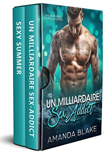 Le Milliardaire Sex-Addict et la Rock Star Ardente: 2 Livres en 1 - Romance de Milliardaire