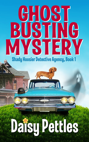 Ghost Busting Mystery (Shady Hoosier Detective Agency, #1)