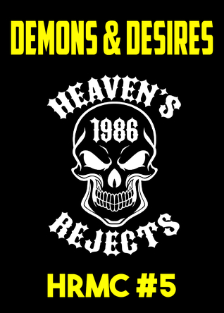 Demons and Desires (Heaven's Rejects MC #5)