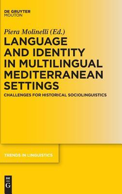 Language and Identity in Multilingual Mediterranean Settings: Challenges for Historical Sociolinguistics