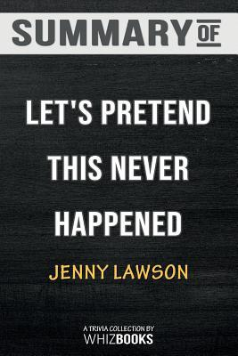 Summary of Let's Pretend This Never Happened: A Mostly True Memoir: Trivia/Quiz for Fans