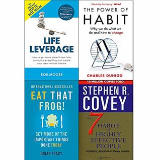 Power of habit, eat that frog, 7 habits of highly effective people and life leverage 4 books collection set