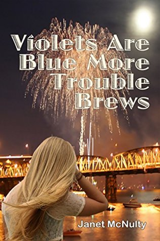 Violets are Blue More Trouble Brews