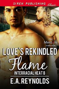 Scarica ebook a lungo raggio Love's Rekindled Flame (Interracial Heat #8) by E.A. Reynolds MOBI