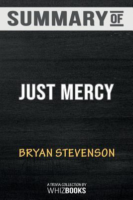 Summary of Just Mercy: A Story of Justice and Redemption: Trivia/Quiz for Fans