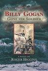 Billy Gogan Gone fer Soldier by Roger Higgins