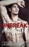 Unbreak My Heart by Lauren Blakely