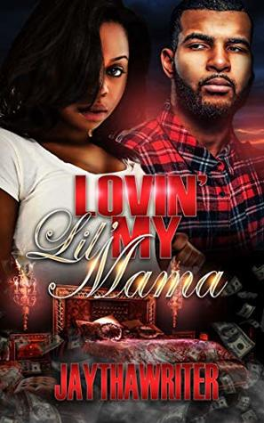 Luvin My Lil Mama: Standalone