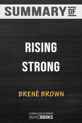 Summary of Rising Strong: How the Ability to Reset Transforms the Way We Live, Love, Parent, and Lead: Trivia/Quiz for