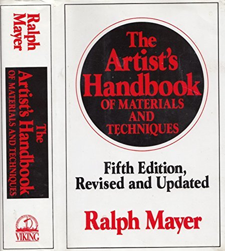 The Artist's Handbook of Materials and Techniques: Fifth Edition, Revised and Up
