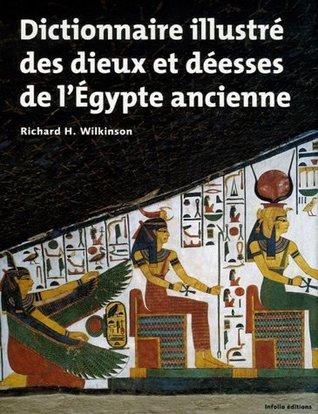 Dictionnaire illustré des dieux et déesses de l'Égypte ancienne