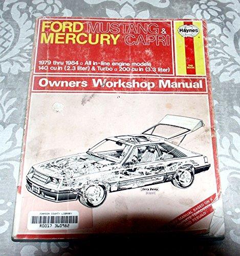 Haynes Ford Mustang & Mercury Capri: 1979 Thru 1984 / All In-Line Engine Models 140 cu in (2.3 Liter) & Turbo / 200 cu in (3.3 Liter)- Owners Workshop Manual