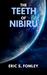 The Teeth of Nibiru