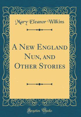 A New England Nun, and Other Stories