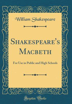 Macbeth: For Use in Public and High Schools
