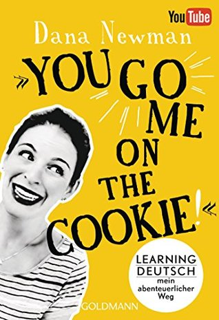 You go me on the cookie! by Dana Newman