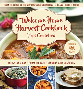 Welcome Home Harvest Cookbook by Hope Comerford