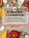 Amazing Bariatric Cookbook – Gastric Sleeve Bariatric Eating Recipes.: The Bariatric Diet and Post Bariatric Weight Loss Surgery Cookbook.