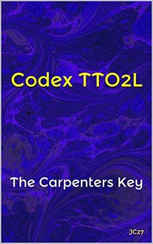 Codex TTO2L: The Carpenters Key